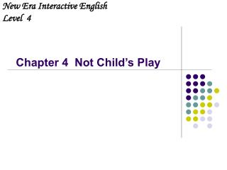 Chapter 4  Not Child�s Play