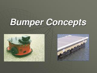 Bumper Concepts