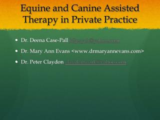 Equine and Canine Assisted Therapy in Private Practice