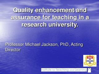 Quality enhancement and assurance for teaching in a research university.