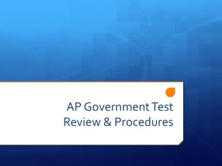 AP Government Test Review & Procedures