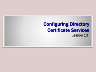 Configuring Directory  Certificate Services