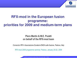Piero Martin & M.E. Puiatti  on behalf of the RFX-mod team