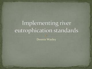 Implementing river eutrophication standards