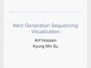 Next Generation Sequencing  - Visualization -