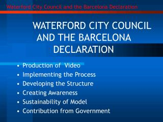 WATERFORD CITY COUNCIL  AND THE BARCELONA DECLARATION