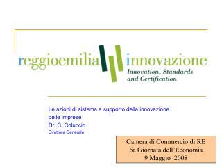 Le azioni di sistema a supporto della innovazione  delle imprese Dr. C. Coluccio