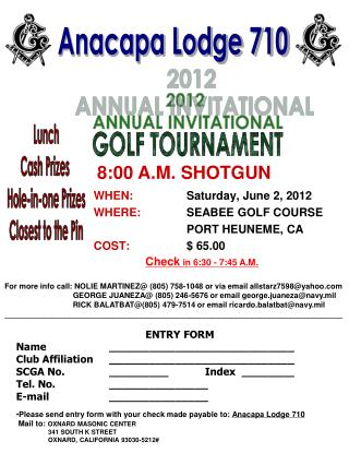 WHEN:		 Saturday, June 2, 2012 WHERE:	 SEABEE GOLF COURSE   		PORT HEUNEME, CA COST:		 $ 65.00