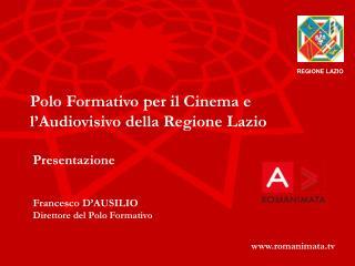 Polo Formativo per il Cinema e l'Audiovisivo della Regione Lazio