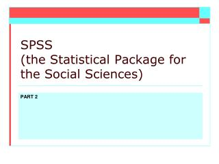 SPSS  (the Statistical Package for the Social Sciences)