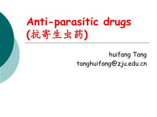 Anti-parasitic drugs ( 抗寄生虫药 )