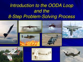 Introduction to the OODA Loop and the  8-Step Problem-Solving Process