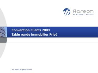 Convention Clients 2009  Table ronde Immobilier Privé