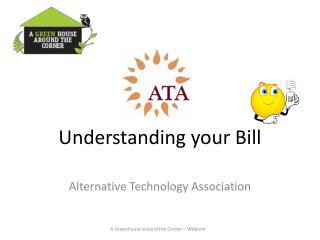 Understanding your Bill Alternative  Technology  Association