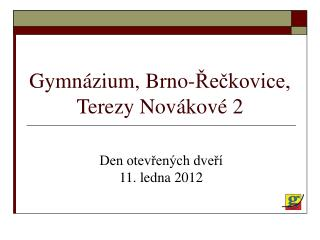 Gymnázium, Brno-Řečkovice, Terezy Novákové 2