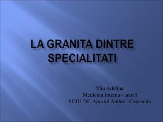 "Miu Adelina Medicina Interna  - a nul I SCJU ""Sf. Apostol Andrei"" Constanta"