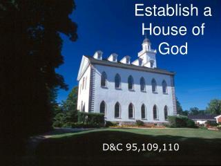 Establish a House of God