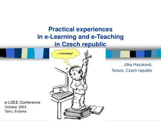 Practical experiences  in e-Learning and e-Teaching  in Czech republic