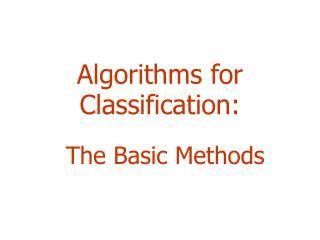 Algorithms for  Classification: