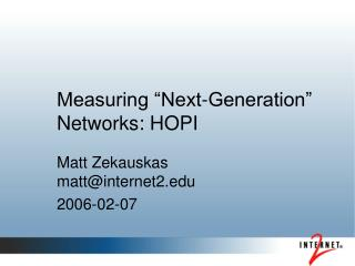 Measuring �Next-Generation� Networks: HOPI