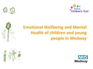 Emotional Wellbeing and Mental Health of children and young people in Medway