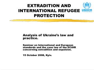 EXTRADITION AND INTERNATIONAL REFUGEE PROTECTION