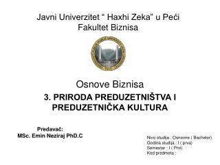 """Javni Univerzitet """" Haxhi Zeka"""" u Pe ći Fakultet Biznisa"""