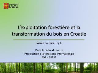 L'exploitation forestière et la transformation du bois en Croatie