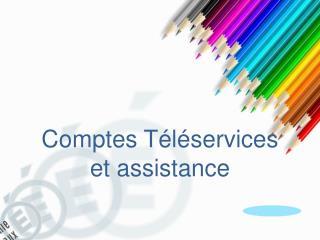 Comptes  Téléservices et assistance
