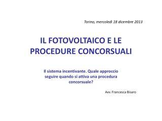 Torino, mercoledì 18 dicembre 2013 IL FOTOVOLTAICO E LE PROCEDURE CONCORSUALI
