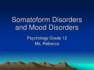 Somatoform Disorders and Mood Disorders