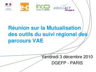 Réunion sur la Mutualisation des outils du suivi régional des parcours VAE