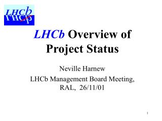 LHCb  Overview of Project Status