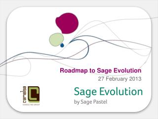 Roadmap to Sage  Evolution 27 February 2013