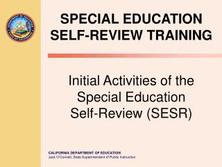 Initial Activities of the Special Education  Self-Review (SESR)