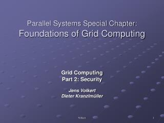 Parallel Systems Special Chapter: Foundations of Grid Computing