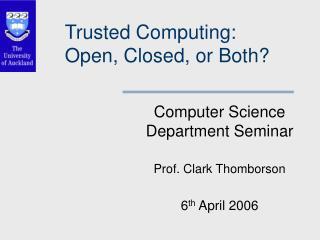 Trusted Computing: Open, Closed, or Both?
