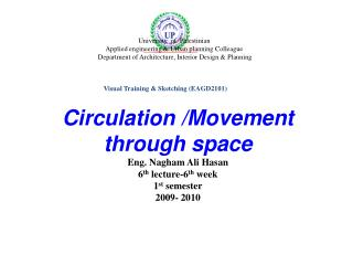 Circulation /Movement through space Eng. Nagham Ali Hasan 6 th  lecture-6 th  week 1 st  semester