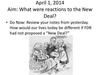 April 1, 2014 Aim: What were reactions to the New Deal?