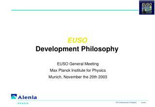 EUSO Development Philosophy