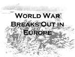 World War Breaks Out in Europe