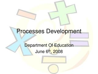 Processes Development
