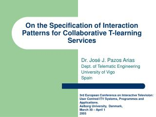 On the Specification of Interaction Patterns for Collaborative T-learning Services