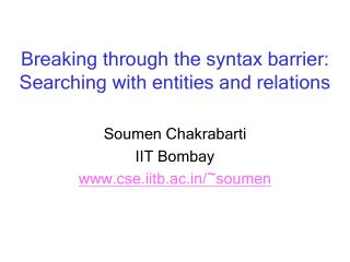 Breaking through the syntax barrier: Searching with entities and relations