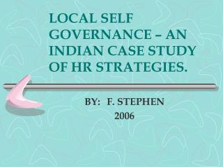 LOCAL SELF GOVERNANCE – AN INDIAN CASE STUDY OF HR STRATEGIES.