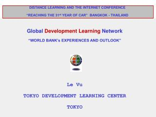 "Global  Development Learning  Network ""WORLD BANK's EXPERIENCES AND OUTLOOK"" Le Vu"