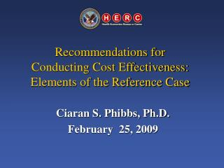Recommendations for  Conducting Cost Effectiveness: Elements of the Reference Case