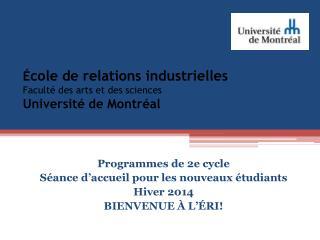 É cole de relations industrielles Faculté des arts et des sciences  Université de Montréal