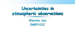Uncertainties in atmospheric observations