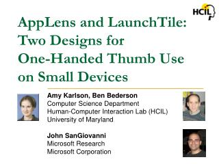 AppLens and LaunchTile: Two Designs for One-Handed Thumb Use on Small Devices